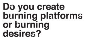 burning platforms - burning desires